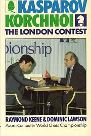 Kasparov Versus Korchnoi: London, 1983 av…