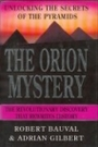 Orion Mystery: Unlocking the Secrets of the Pyramids - Robert Bauval