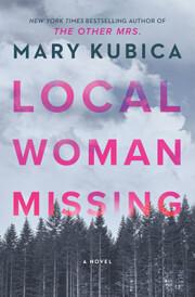 Local Woman Missing: A Novel av Mary Kubica