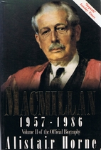 Harold Macmillan: Volume 2: 1957-1986 by…