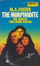 The Morphodite by M. A. Foster