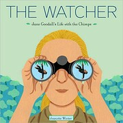 The Watcher: Jane Goodall's Life with the…