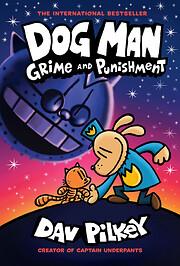 Dog Man: Grime and Punishment de Dav Pilkey
