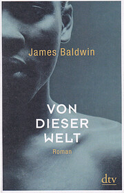Von dieser Welt: Roman von James Baldwin