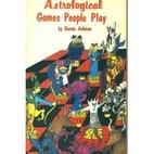 Astrological Games People Play by Bernie…