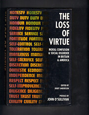 The Loss of Virtue : Moral Confusion &…
