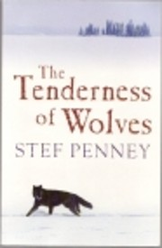 The Tenderness of Wolves - A Novel by Stef…