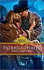 What a Man Needs by Patricia Thayer