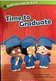Kindergarden Kids; Time to Graduate de…