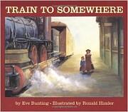 Train to Somewhere de Eve Bunting