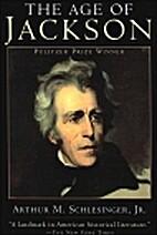 The Age of Jackson by Arthur Meier…