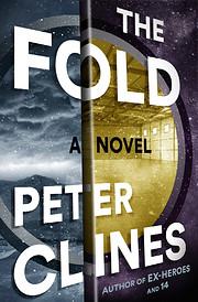 The Fold: A Novel af Peter Clines