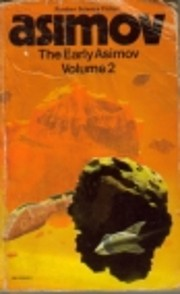 The Early Asimov ; Or, Eleven Years of…