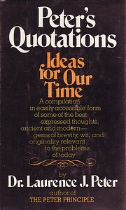 Peter's Quotations: Ideas for Our Time av…