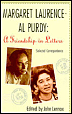 Margaret Laurence - Al Purdy, A Friendship…