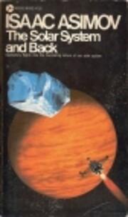 The Solar System and Back av Isaac Asimov