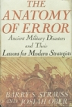 The Anatomy of Error: Ancient Military…