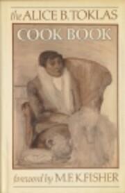 The Alice B. Toklas Cook Book por Alice B.…