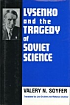 Lysenko and the tragedy of Soviet science by…