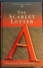 The Scarlett Letter by Nathaniel Hawthorne…