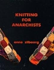 Knitting for anarchists af Anna Zilboorg
