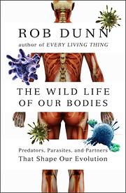 The Wild Life of Our Bodies: Predators,…