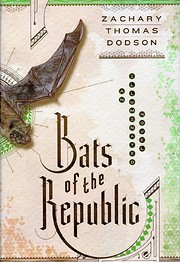 Bats of the Republic: An Illuminated Novel…