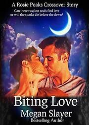 Biting Love: A Rosie Peaks Crossover Novel…