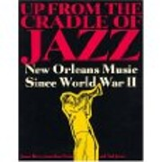 Up from the Cradle of Jazz: New Orleans…
