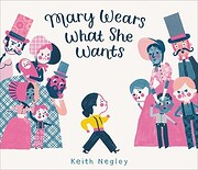 Mary Wears What She Wants por Keith Negley