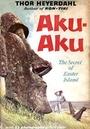 Aku-Aku - The Secret Of Easter Island - Thor Heyerdahl