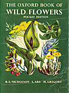 The Oxford Book of Wild Flowers by S. Ary