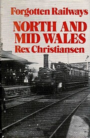 Forgotten Railways: North and Mid Wales…