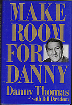 Make Room for Danny by Danny Thomas