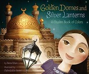 Golden Domes and Silver Lanterns, a Muslim…
