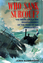 Who Sank Surcouf? by James Rusbridger