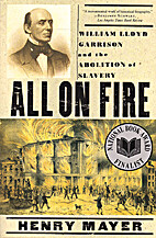 All on Fire: William Lloyd Garrison and the…