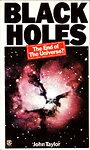 Black Holes: The End of the Universe? - John Taylor
