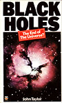 Black Holes: The End of the Universe? - John Taylor