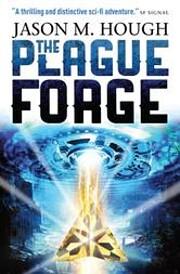 The Plague Forge af Jason M. Hough