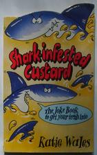 Shark-infested Custard: The Joke Book to Get…