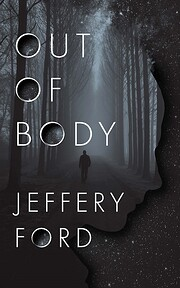 Out of Body de Jeffrey Ford
