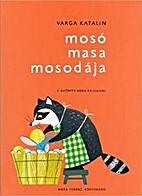 Mosó Masa mosodája by Katalin Varga