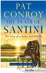 The Death of Santini: The Story of a Father…