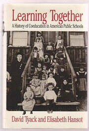 Learning Together: A History of Coeducation…