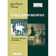 Les laboratoires. Une autre histoire du…