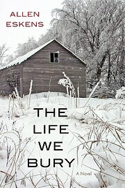 The Life We Bury af Allen Eskens