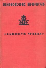 Horror House – tekijä: Carolyn Wells