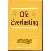 Life Everlasting de Duane S. Crowther