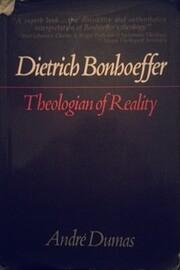 Dietrich Bonhoeffer: theologian of reality…